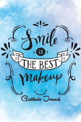 Gratitude Journal: Smile Is the Best Makeup - 52 Weeks for Change Your Life with Daily Scripture for Writing - Gift for Teens / Women / Seniors: Gratitude Journal