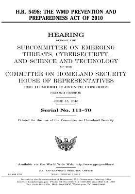 H.R. 5498: The Wmd Prevention and Preparedness Act of 2010