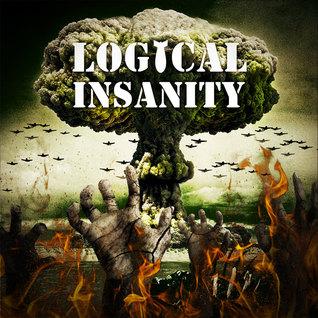 Logical Insanity (Hardcore History, #42)
