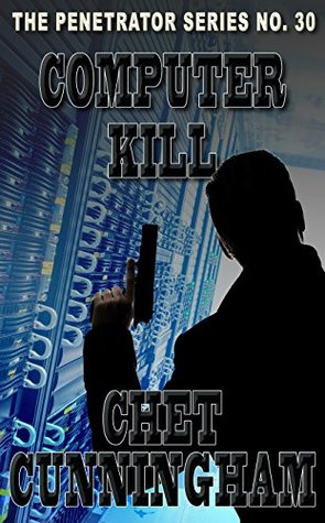 Computer Kill (The Penetrator Book 30)