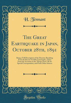 The Great Earthquake in Japan, October 28th, 1891:...