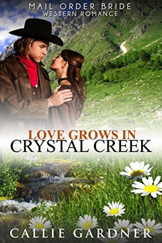 Love Grows in Crystal Creek (Gemstone Brides of the West #1)