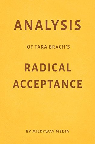 Analysis of Tara Brach's Radical Acceptance by Milkyway Media