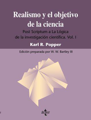 Realismo y el objetivo de la ciencia. Post Scriptum a La Lógica de la Investigación científica (Vol.1)