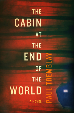 https://www.goodreads.com/book/show/36300727-the-cabin-at-the-end-of-the-world?from_search=true