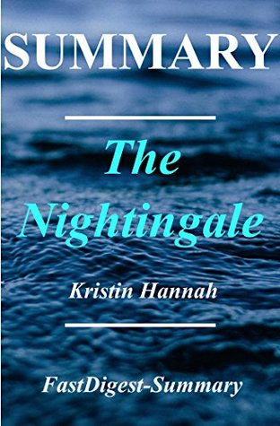 Summary of The Nightingale: By Kristin Hannah (The Nigthingale: A Novel Summary - Book, Hardcover, Paperback, Audiobook, Summary, Audible Book 1)