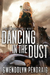 Dancing in the Dust by Gwendolyn Pendraig