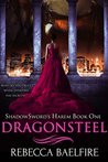 Dragonsteel: Shadowsword's Harem (Book One) (Reverse Harem Urban Fantasy Romance)