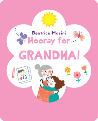 Hooray for Grandma by Beatrice Masini
