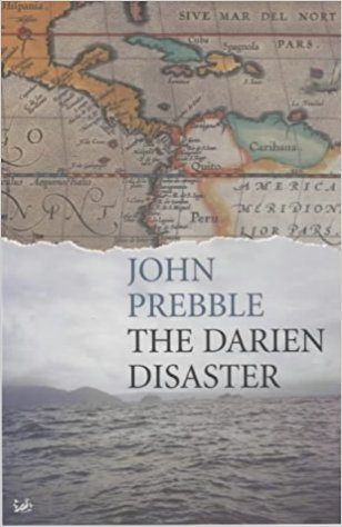 The Darien Disaster: a Scots Colony in the New World, 1698-1700