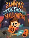 Sammy's Spooktacular Halloween by Mike  Petrik