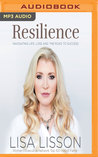 Resilience: Navigating Life, Loss, and the Road to Success