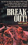 Break-Out! - The Japanese POW Break-Out at Cowra, 1944
