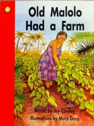 Old Malolo had a farm