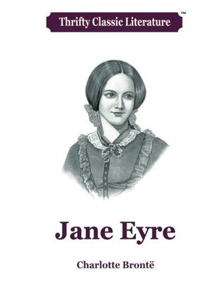 Jane Eyre (Thrifty Classic Literature) (Volume 15)