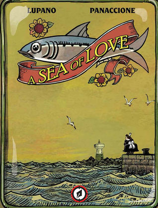 A Sea of Love by Wilfrid Lupano