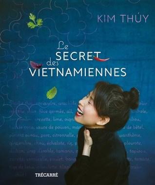 Le secret des Vietnamiennes by Kim Thúy
