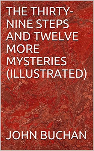 THE THIRTY-NINE STEPS AND TWELVE MORE MYSTERIES