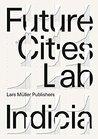 Future Cities Laboratory: Indicia 01