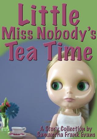 Little Miss Nobody's Tea Time