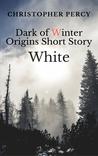 White: Dark of Winter Origins