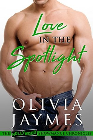 Love in the Spotlight (The Hollywood Showmance Chronicles Book 4) by Olivia Jaymes