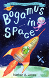 Bogamus In Space (Bogamus And Friends, #3)