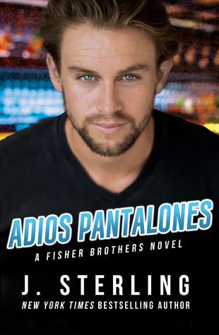 Adios Pantalones (Fisher Brothers, #3)