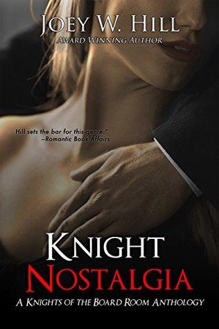 Knight Nostalgia by Joey W. Hill