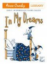 HPA25 - In My Dreams: Early Intermediate Piano Solos (Composer Library Series)