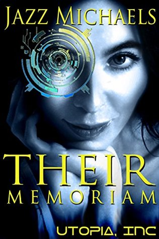 Their Memoriam (Utopia Inc, #1)