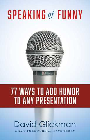Speaking of Funny: 77 Ways to Add Humor to Any Presentation