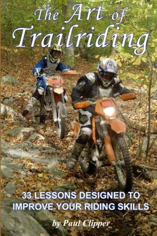 The Art of Trailriding: 33 lessons designed to improve your riding skills