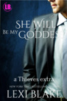 She Will Be My Goddess by Lexi Blake