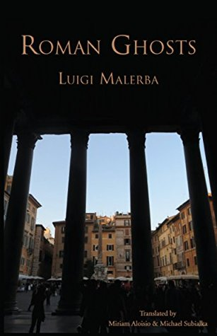 Roman Ghosts (Italica Press Modern Italian Fiction Series)