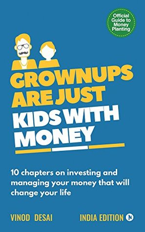 Grownups are Just Kids with Money