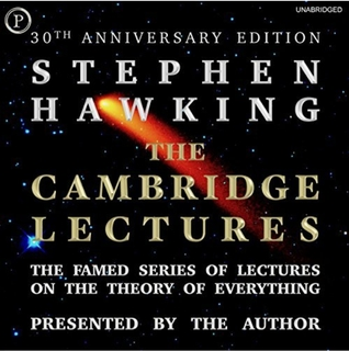 The Cambridge Lectures The Famed Series of Lectures on the Theory of Everything: 30th Anniversary Edition