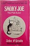 Smoky Joe: The Fish Eater