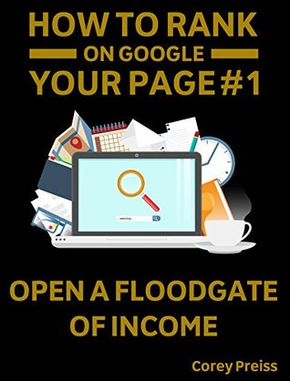 How To Rank Your Web Pages #1 On Google - Open A Floodgate Of Income