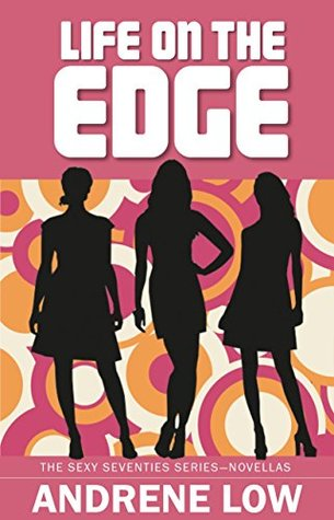 Life on the Edge (Sexy Seventies Series Book 4)
