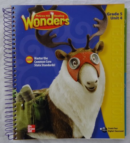 McGraw-Hill Reading Wonders - Grade 5 Unit 4 Teacher's Edition