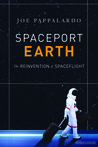 Spaceport Earth: The Reinvention of Spaceflight