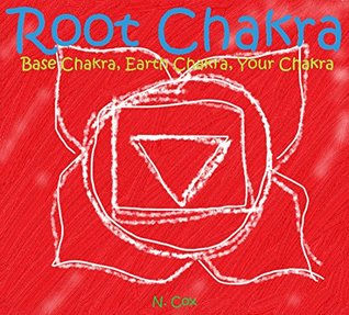 Root Chakra: Base Chakra, Earth Chakra, Your Chakra (Crystal Care Children Book 1)