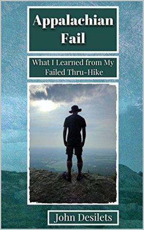 Appalachian Fail: What I Learned from My Failed Thru-Hike Pdf descargar libros