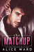 The Matchup by Alice Ward