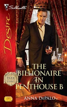 The Billionaire in Penthouse B by Anna DePalo