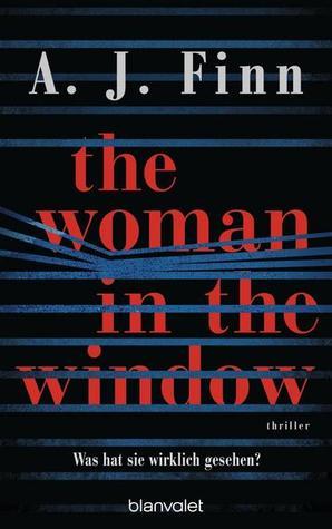 The Woman in the Window - Was hat sie wirklich gesehen? by A.J. Finn
