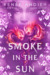 Smoke in the Sun (Flame in the Mist, #2)