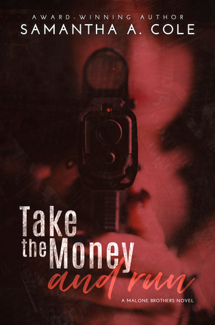 Take the Money and Run (Malone Brothers, #1)
