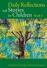 Daily Reflections And Stories For Children: Book 4: Stories of the Bab